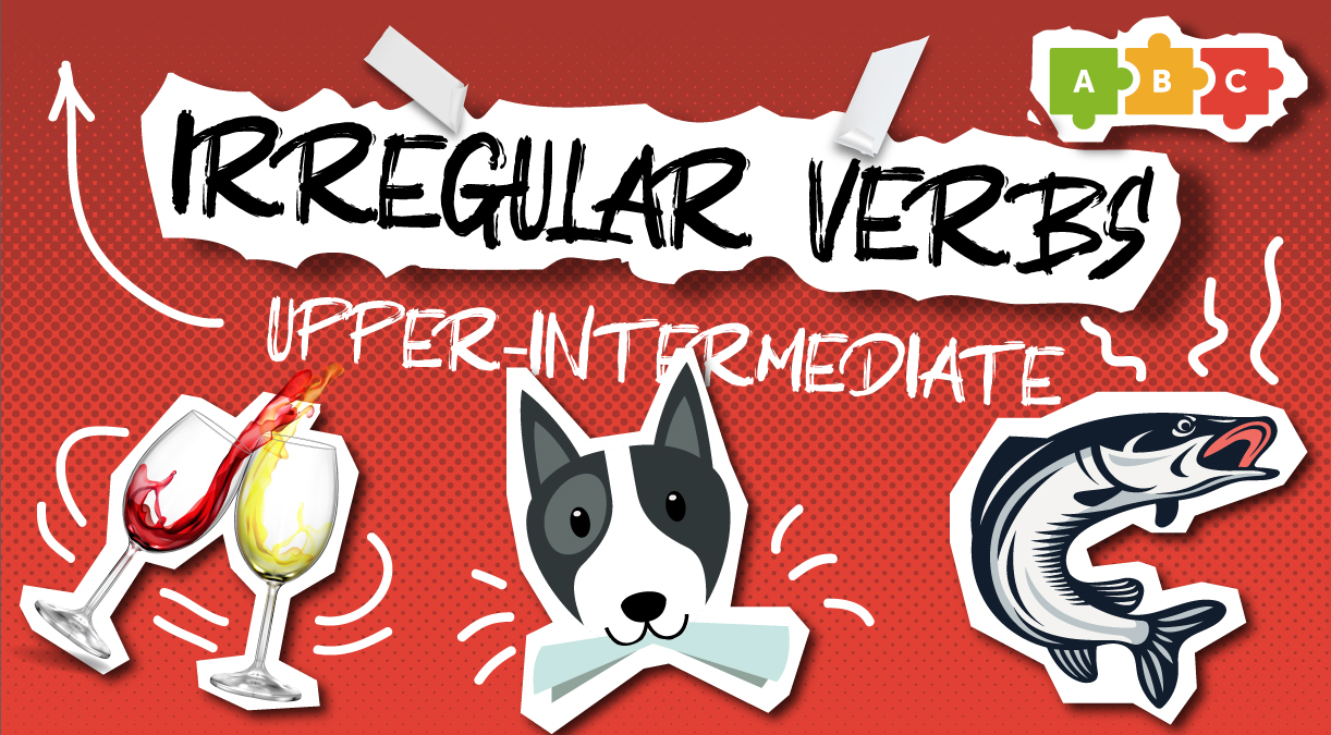 Irregular verbs. Upper-Intermediate